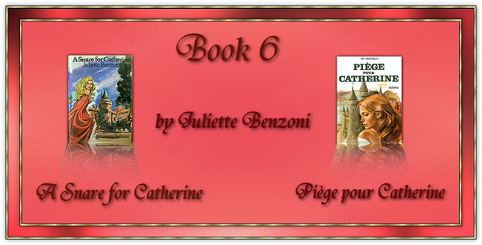 Book 6 A Snare for Catherine by Juliette Benzoni